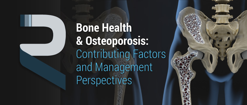 BONE HEALTH & OSTEOPOROSIS